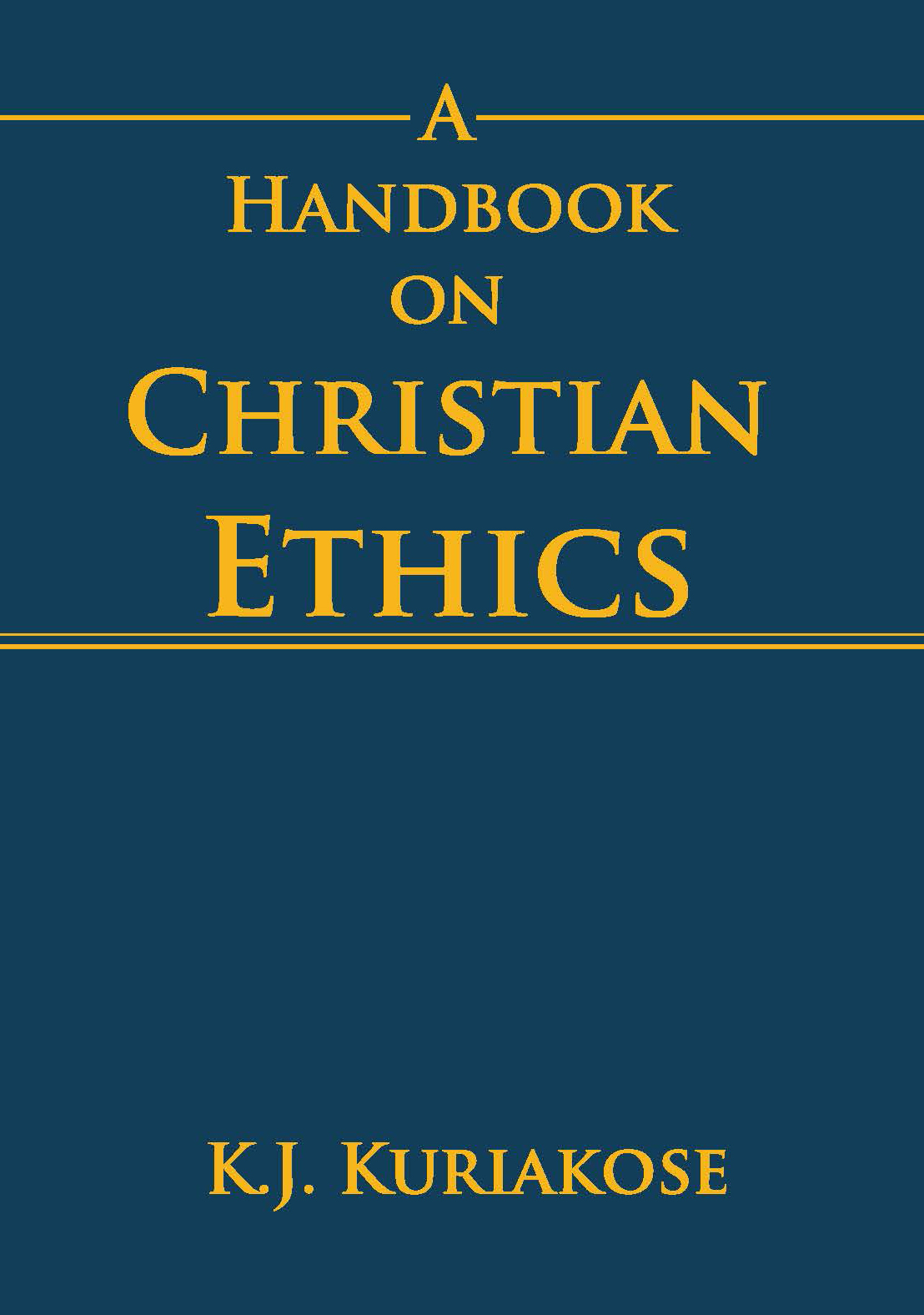 A Handbook on Christian Ethics